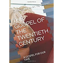 THE GOSPEL OF THE TWENTIETH CENTURY: A GOSPEL FOR OUR TIME (Spiritual Yoga)
