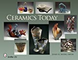 Ceramics Today, Jeffrey B. Snyder, 0764334654