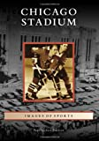 Chicago Stadium, Paul Michael Peterson, 0738583073