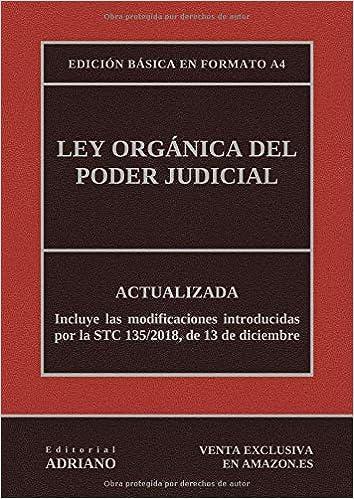 Ley Orgánica Del Poder Judicial (edición Básica En Formato A4): Actualizada, Incluyendo La Última Reforma Recogida En La Descripción por Editorial Adriano epub
