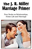 The J R Miller Marriage Primer, the Marriage Alter, Girls Faults and Ideals, Young Men Faults and Ideals, Secrets of Happy Home Life, J. R. Miller, 1612032079