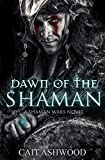 Dawn of the Shaman (Shaman Wars Book 1)