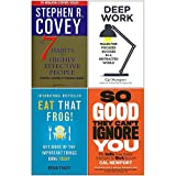 7 Habits of Highly Effective People, Deep Work, Eat That Frog, So Good They Cant Ignore You 4 Books Collection Set