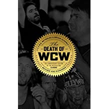 Death of WCW: 10th Anniversary Edition of the Bestselling Classic ― Revised and Expanded