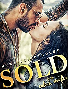 Sold By The Cuban Mafia - Kindle edition by Myra Brightholme