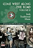 Come West Along The Road Vol. 2: Irish Traditional Music