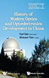 img - for Episodes of Modern & Contemporary Optics and Optoelectronics Development in China (Series in Archaeology and History of Science in China) book / textbook / text book