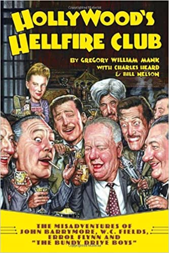 Movies Download Free Hollywoods Hellfire Club The Misadventures Of John Barrymore W C Fields Errol