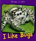 I Like Bugs, Angela Aylmore, 1403492808