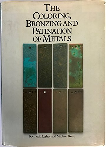 The colouring, bronzing, and patination of metals: A manual for the fine metalworker and sculptor : cast bronze, cast brass, copper and copper-plate, ... sheet yellow brass, silver and silver-plate (Brass Silverplate)