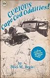 Curious Cape Cod Oddities, Noel W. Beyle, 0912609087