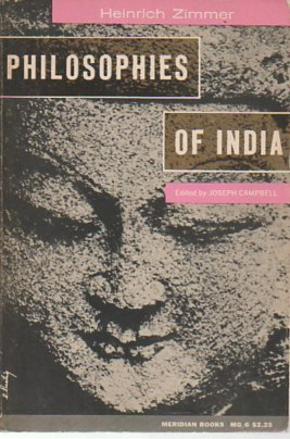 Philosophies of India, Zimmer, Heinrich; Heinrich Zimmer (Author); Joseph Campbell (Edited by)