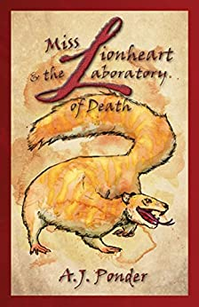 Miss Lionheart and the Laboratory of Death by [Ponder, A.J.]