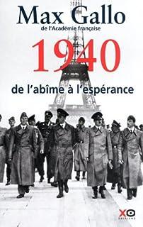 Une histoire de la Deuxième Guerre mondiale : [1] : 1940, de l'abîme à l'espérance, Gallo, Max