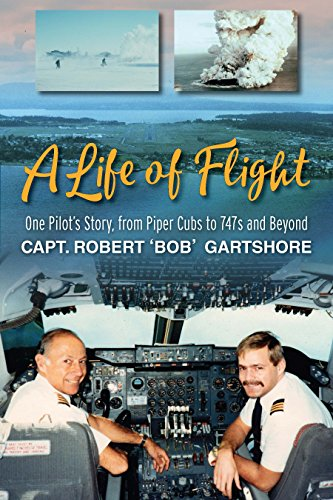 A Life of Flight: One Pilot's Story, from Piper Cubs to 747s and Beyond ()