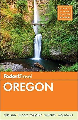 Fodor S Oregon Full Color Travel Guide Fodor S Travel Guides