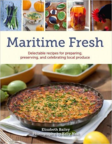 Book Maritime Fresh: Delectable Recipes for Preparing, Preserving, and Celebrating Local Produce by Elisabeth Bailey (2013-12-07)