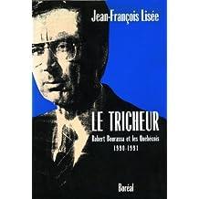 Tricheur (Le): Robert Bourassa et les Québécois 90-91