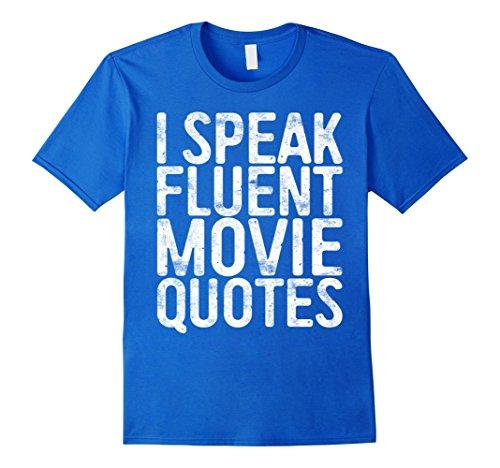 Mens I Speak Fluent Movie Quotes T-Shirt Cinema Lover Gift Large Royal Blue