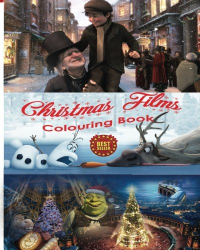 Christmas Carols Coloring Book (Christmas Films Colouring Book: Art of Stress Free Creative Colouring Film Characters from A Christmas Carol, Polar Express, Shrek the Halls, and Frozen to be shared as a family)