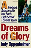 Dreams of Glory, Judy Oppenheimer, 1451696078