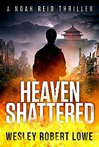 Heaven Shattered by Wesley Robert Lowe ebook deal