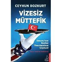 Vizesiz Müttefik: Osmanlı'dan Bugüne Türk-Amerikan İlişkiler