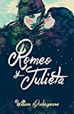 Romeo y Julieta (Edicion Bilingüe) / Romeo and Juliet (Bilingual Edition) (Spanish Edition)