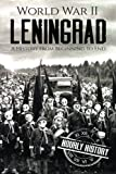 World War II Leningrad: A History From Beginning to End