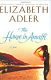 The House in Amalfi, Elizabeth A. Adler, 0312339631