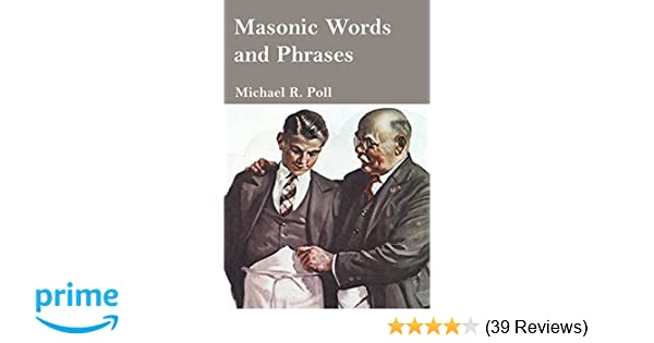 Masonic words and phrases michael r poll 9781613421673 amazon masonic words and phrases michael r poll 9781613421673 amazon books m4hsunfo