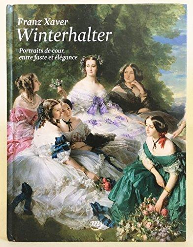 Franz Xaver Winterhalter (1805-1873): Portraits De Cour, Entre Faste Et Élégance