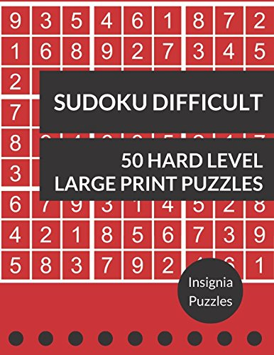 Sudoku Difficult 50 Hard Level Large Print Puzzles: One Puzzle Per Page