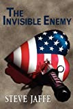 The Invisible Enemy, Steve Jaffe, 0981941044