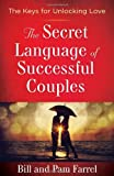 The Secret Language of Successful Couples, Bill Farrel and Pam Farrel, 0736955879