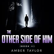 The Other Side Of Him: Book II | Amber Taylor