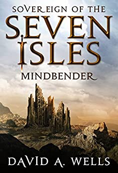 Mindbender (Sovereign of the Seven Isles Book 3) by [Wells, David A.]