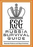 Russia Survival Guide, Alexander Rodionov and Maya Krivchenia, 1493125710