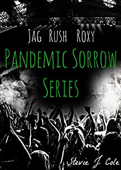 Pandemic Sorrow Series (Jag, Rush, & Roxy 3-in-1) by [Cole, Stevie J.]
