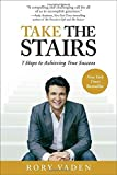 Take the Stairs: 7 Steps to Achieving True Success by Rory Vaden (27-Feb-2013) Paperback