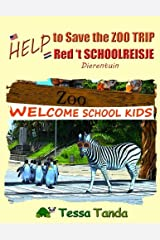 Help to Save the Zoo Trip / Help Red 't Schoolreisje: Dierentuin: Help to Save the Zoo Trip: Interactive Picture Book with Activities/Games for ages ... belong. (Help to Save (bilingual)) (Volume 2) Paperback