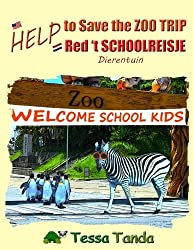 Help to Save the Zoo Trip / Help Red 't Schoolreisje: Dierentuin: Help to Save the Zoo Trip: Interactive Picture Book with Activities/Games for ages ... belong. (Help to Save (bilingual)) (Volume 2)