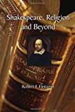 img - for Shakespeare, Religion and Beyond book / textbook / text book