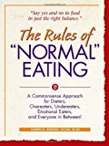 """The Rules of """"Normal"""" Eating: A Commonsense Approach for Dieters, Overeaters, Undereaters, Emotional Eaters, and Everyone in Between! (Learn Every Day)"""
