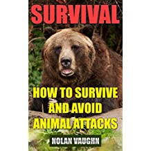 Survival: How To Survive And Avoid Animal Attacks