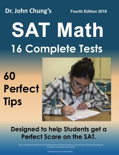 Dr. John Chung's SAT Math Fourth Edition: 60 Perfect Tips and 16 Complete Practice Tests ()