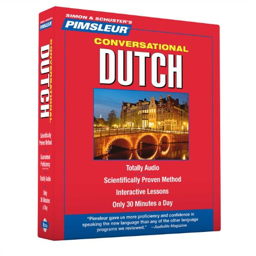 Pimsleur Dutch Conversational Course - Level 1 Lessons 1-16 CD: Learn to Speak and Understand Dutch with Pimsleur Language Programs (1) (Best Way To Learn Dutch)