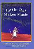 Little Rat Makes Music, Monika Bang-Campbell, 0152053050