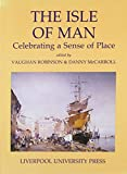 Isle of Man : Celebrating a Sense of Place, , 0853232962