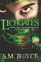 By S. M. Boyce Lichgates: Book One of the Grimoire Saga (Volume 1) (3rd Third Edition) [Paperback]